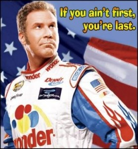 If you ain't first…